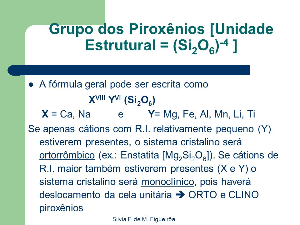 Grupo dos Piroxênios [Unidade Estrutural = (Si2O6)-4 ]